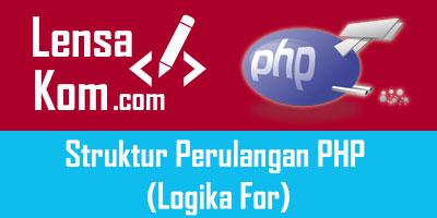 Struktur Perulangan PHP (Logika For)