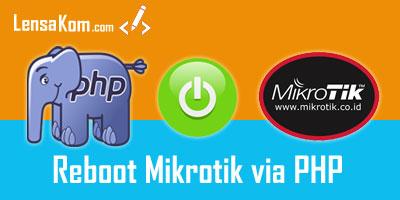 Reboot Router MikroTik dengan PHP
